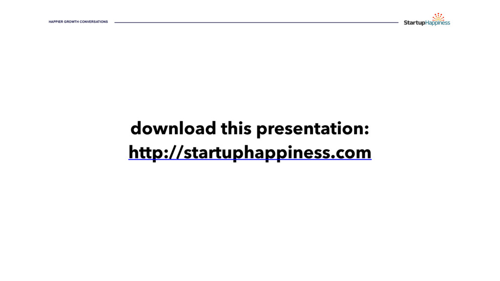 HAPPIER GROWTH CONVERSATIONS download this pres...