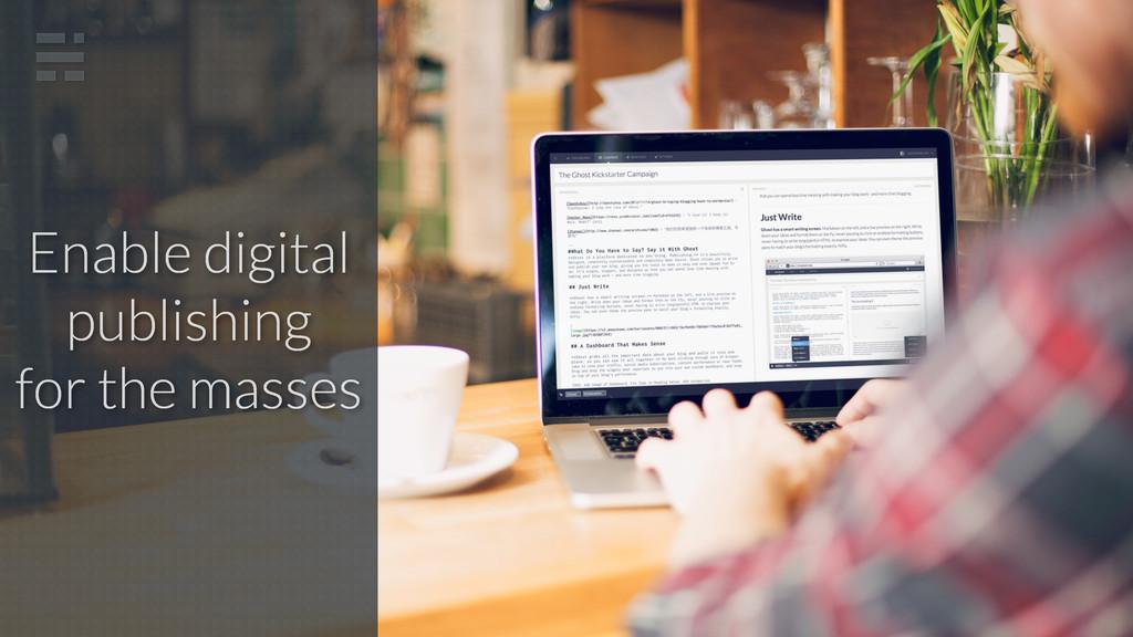 Enable digital publishing for the masses