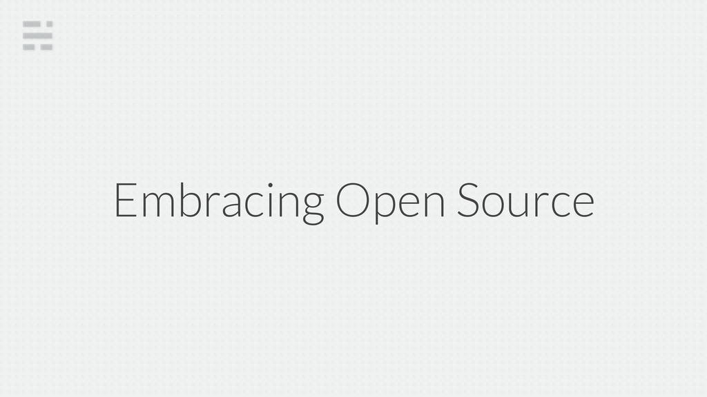 Embracing Open Source