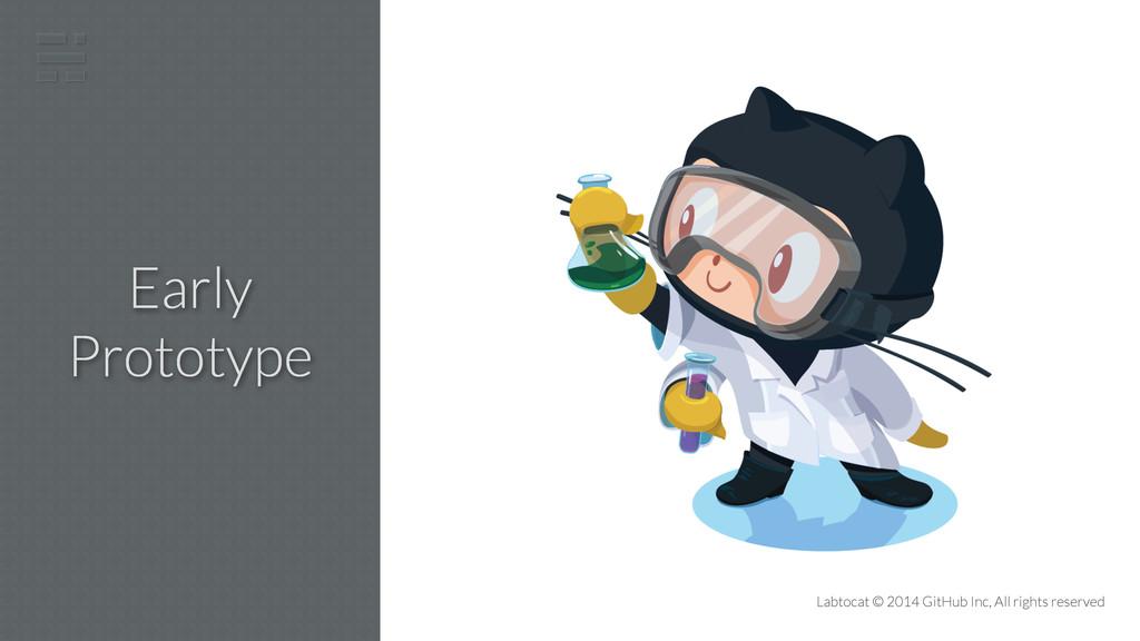 Early Prototype Labtocat © 2014 GitHub Inc, All...