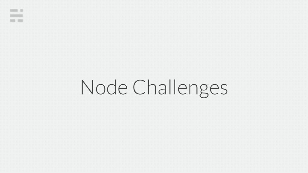 Node Challenges