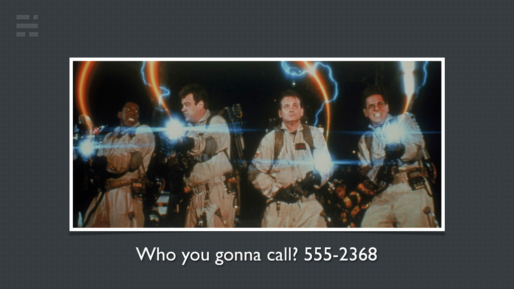 Who you gonna call? 555-2368