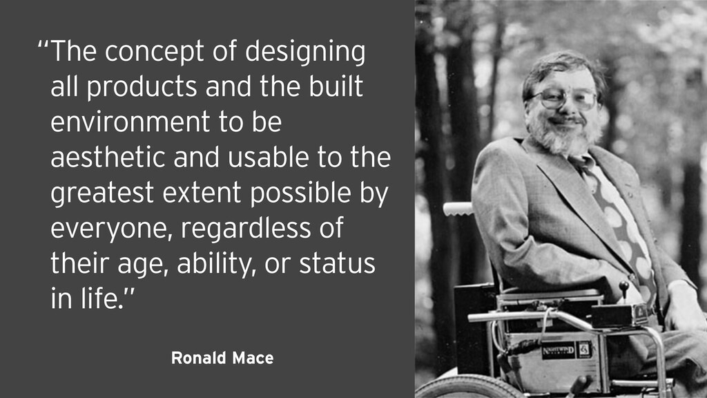 "Ronald Mace ""The concept of designing all produ..."