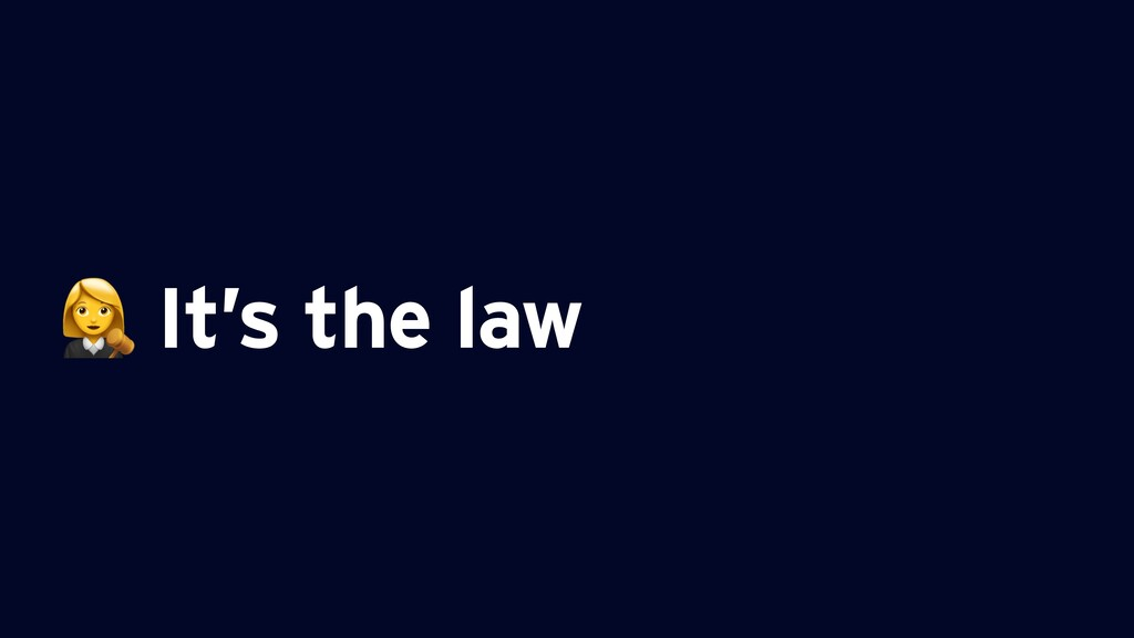 ⚖ It's the law