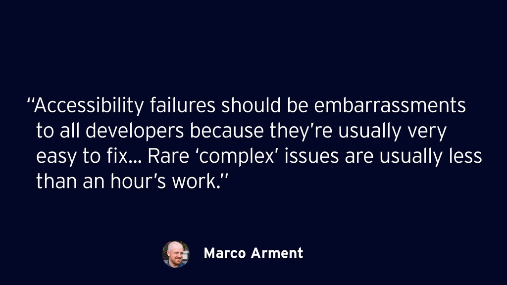 "Marco Arment ""Accessibility failures should be ..."