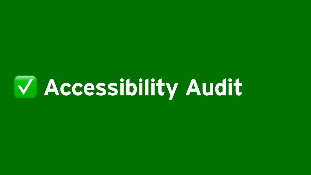✅ Accessibility Audit