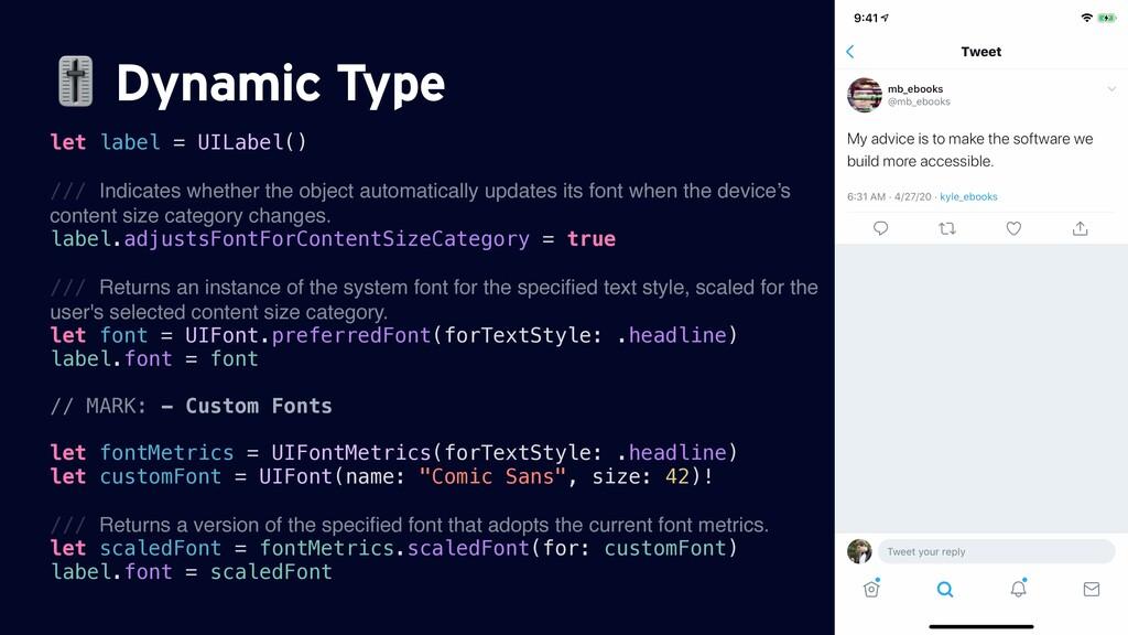 Dynamic Type let label = UILabel() /// Indicat...