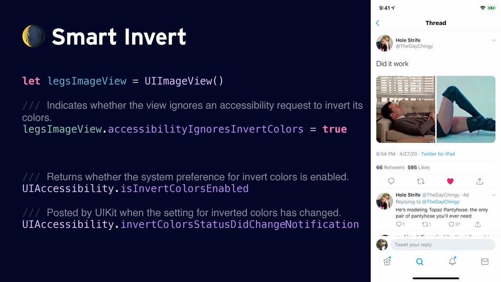Smart Invert let legsImageView = UIImageView()...
