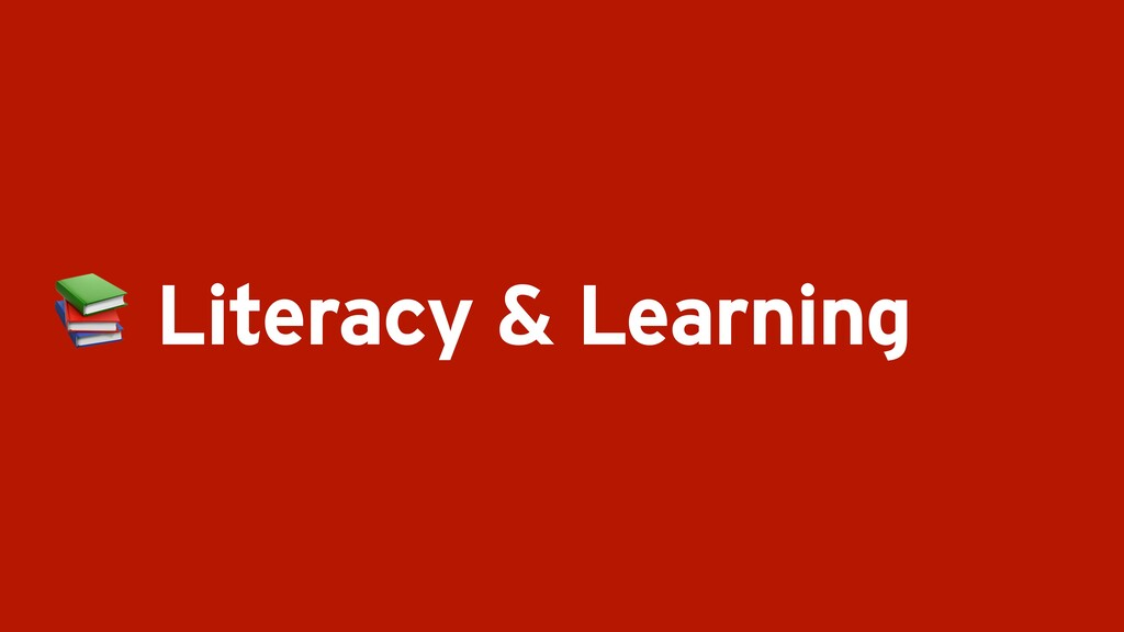 Literacy & Learning