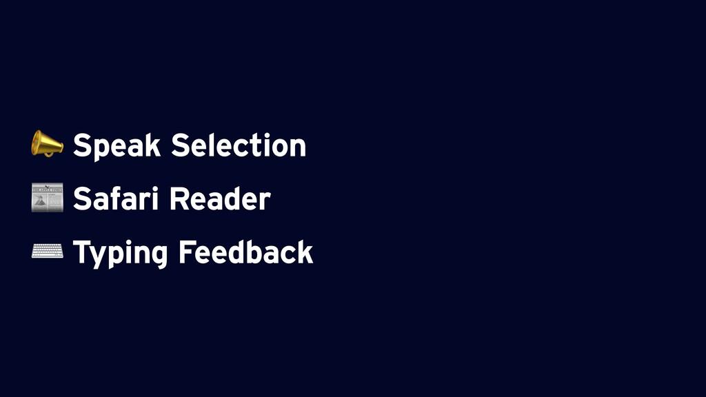 Speak Selection  Safari Reader ⌨ Typing Feedba...