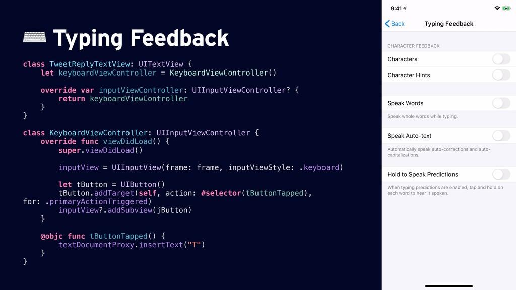 ⌨ Typing Feedback class TweetReplyTextView: UIT...
