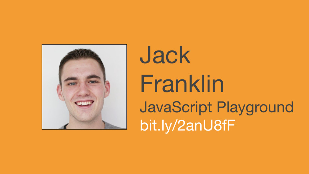 Jack  Franklin  JavaScript Playground  bit.ly/2...