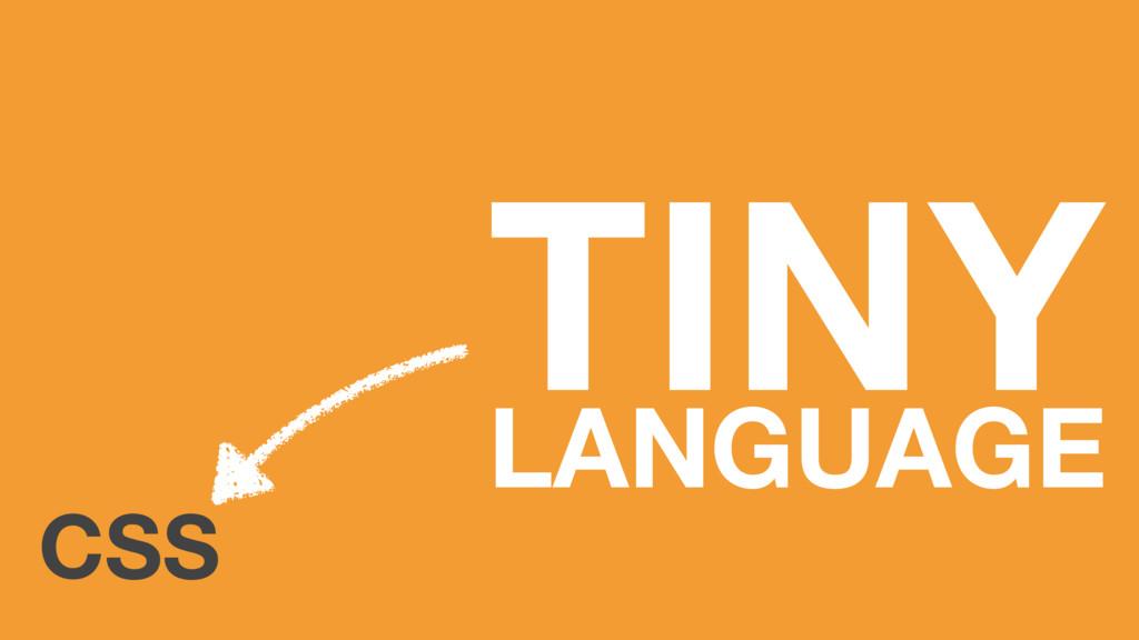 CSS TINY LANGUAGE