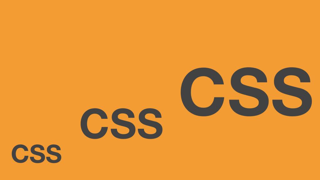 CSS CSS CSS