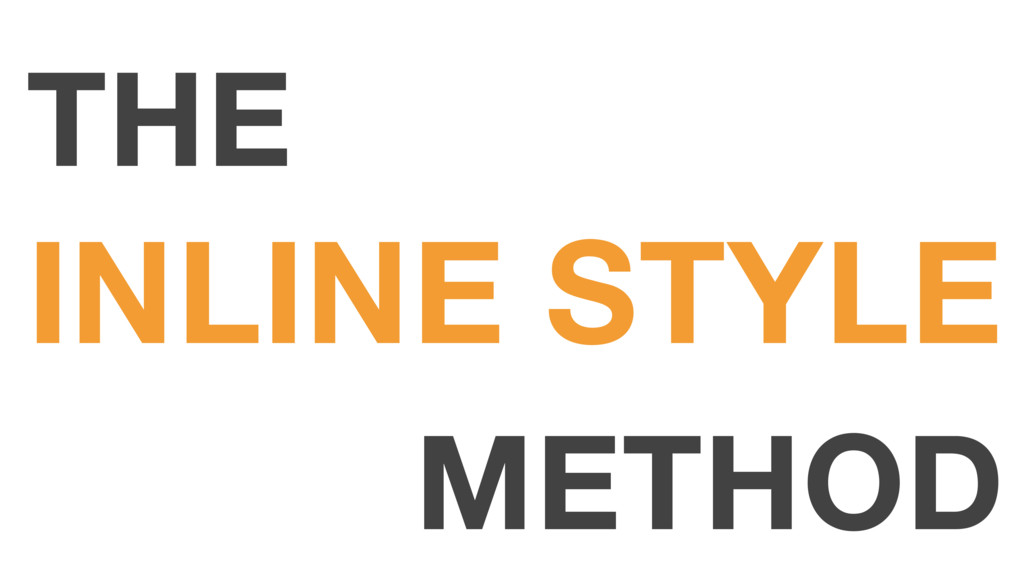 INLINE STYLE THE METHOD