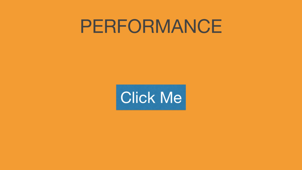 PERFORMANCE Click Me