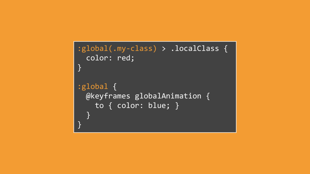 :global(.my-class) > .localClass { color: red; ...