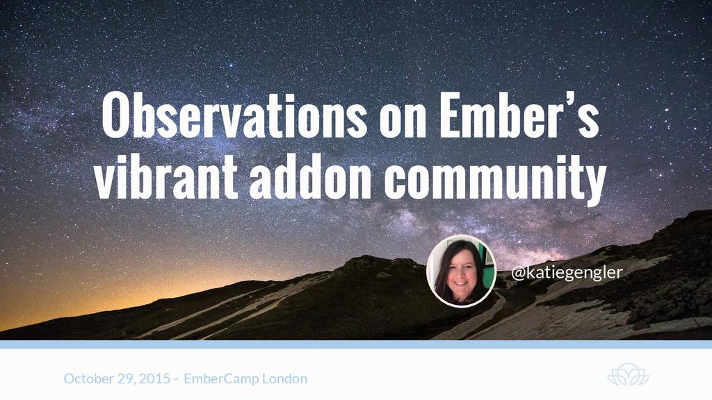 Observations on Ember's vibrant addon community...