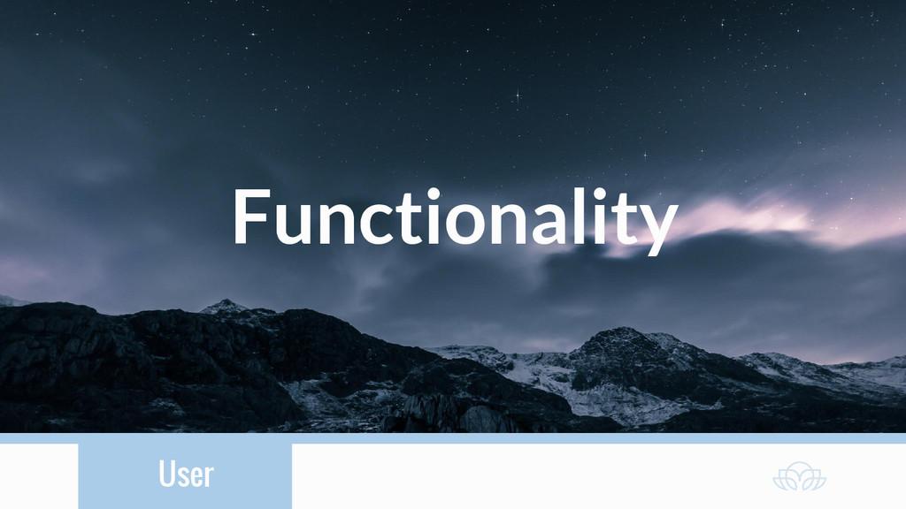 User Functionality