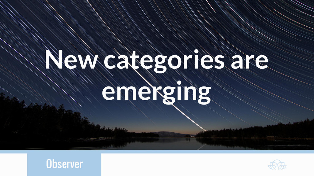 Observer New categories are emerging