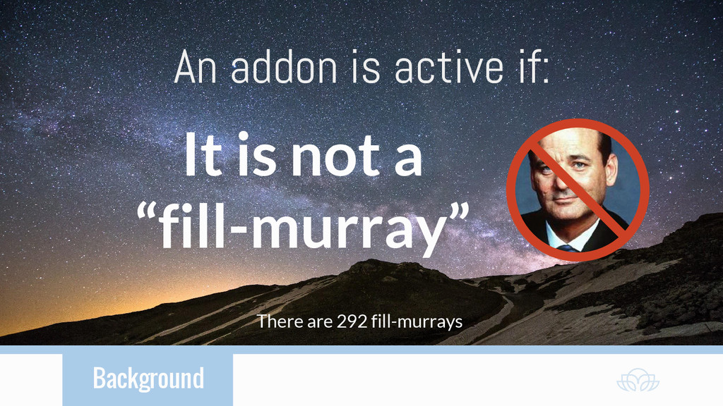 """Background An addon is active if: It is not a """"..."""