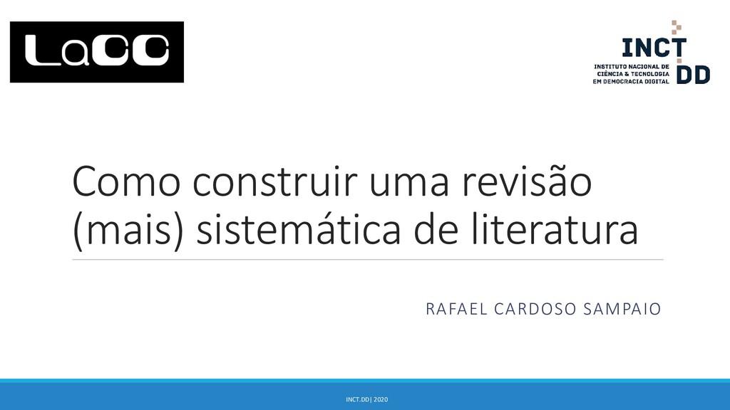 Como construir uma revisão (mais) sistemática d...