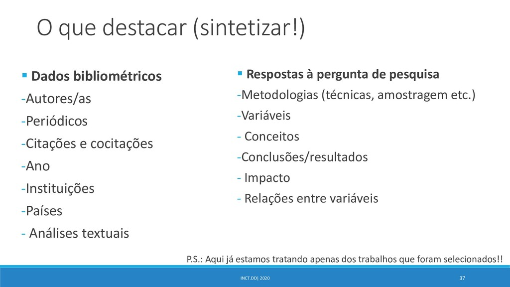 INCT.DD| 2020 37 O que destacar (sintetizar!) ...