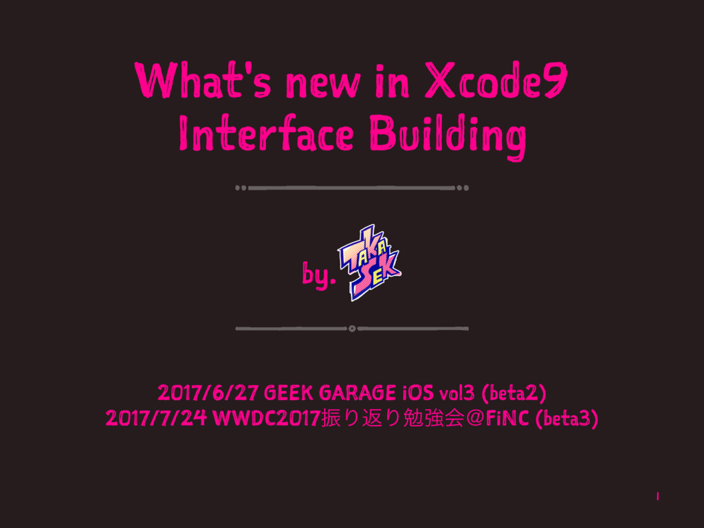 What's new in Xcode9 Interface Building by. 201...