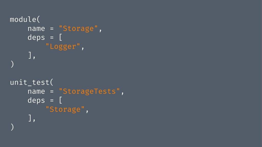 """module( name = """"Storage"""", deps = [ """"Logger"""", ],..."""