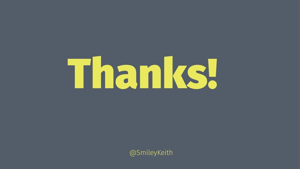 Thanks! @SmileyKeith
