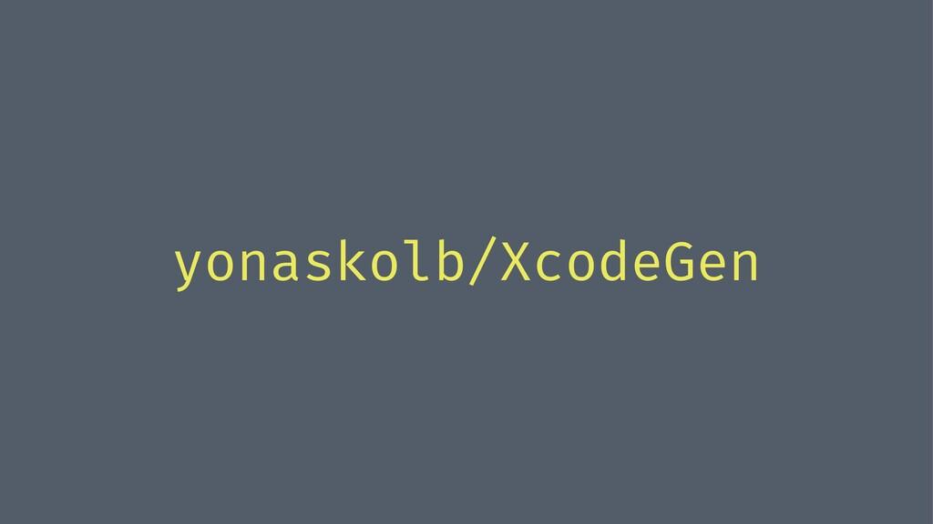 yonaskolb/XcodeGen