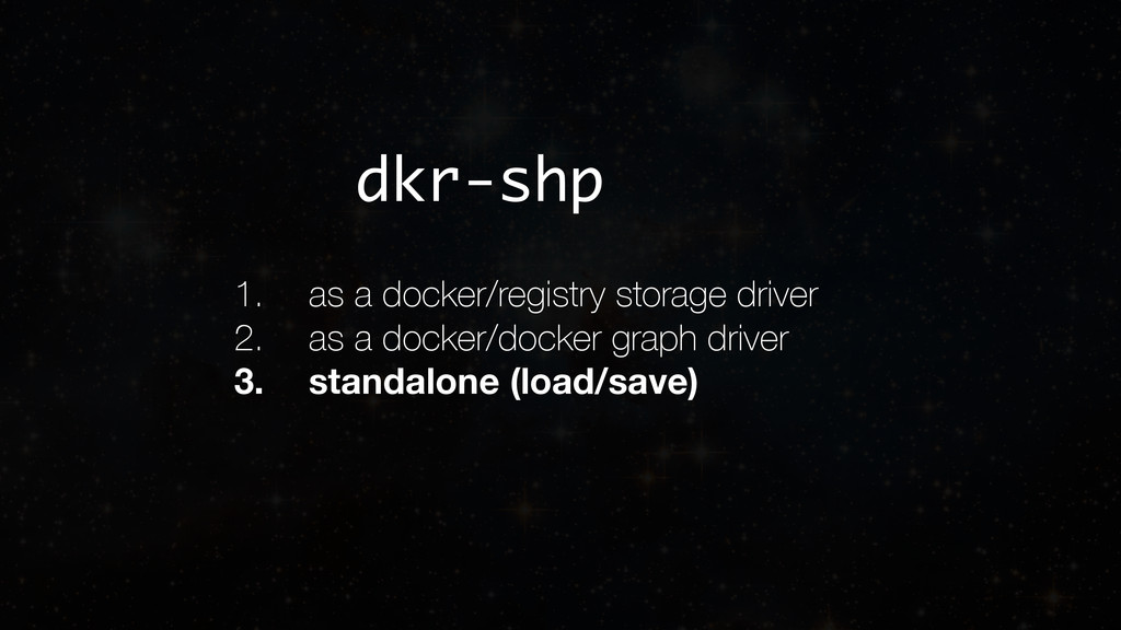1. as a docker/registry storage driver 2. as a ...