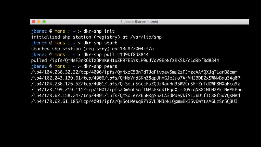 jbenet @ mars : ~ > dkr-shp init initialized sh...