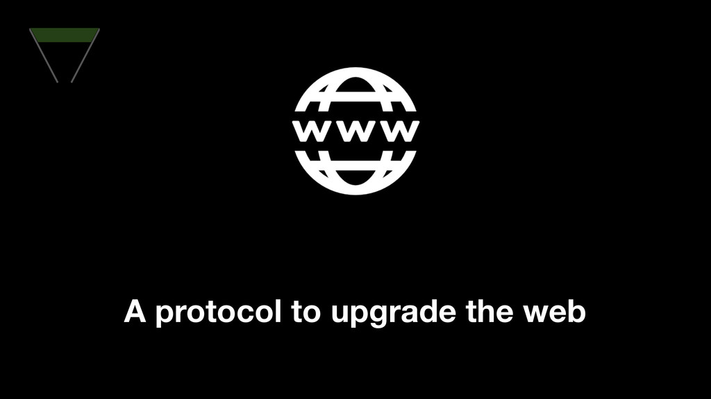 A protocol to upgrade the web