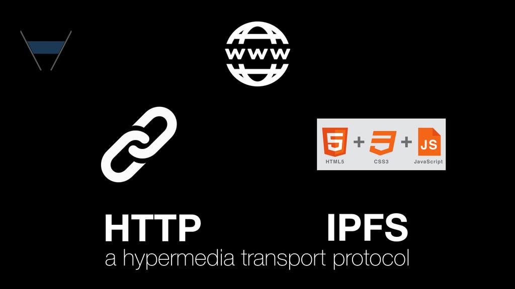 a hypermedia transport protocol HTTP IPFS