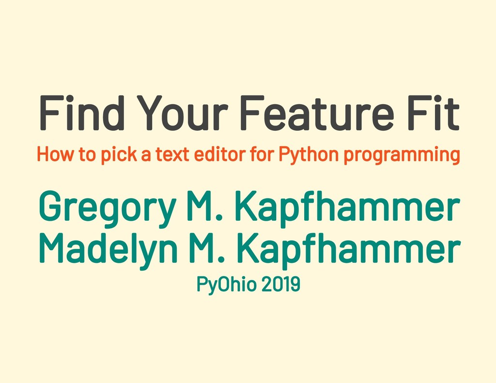PyOhio 2019 Find Your Feature Fit How to pick a...