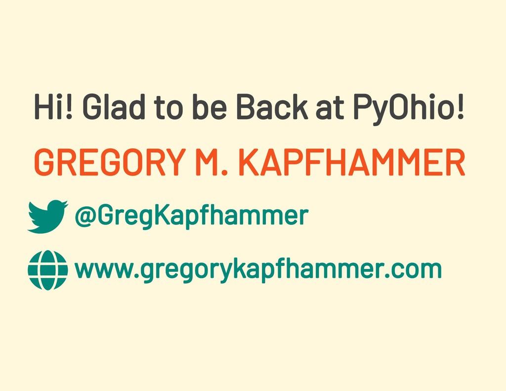 @GregKapfhammer www.gregorykapfhammer.com Hi! G...