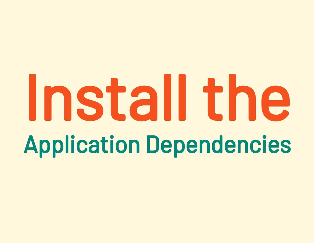 Install the Application Dependencies