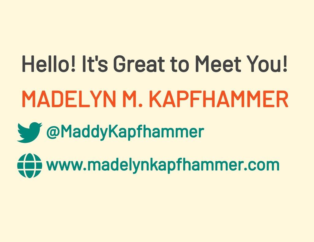 @MaddyKapfhammer www.madelynkapfhammer.com Hell...
