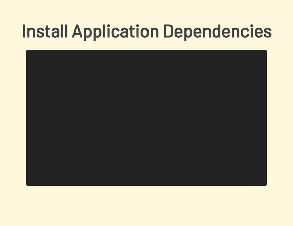 Install Application Dependencies