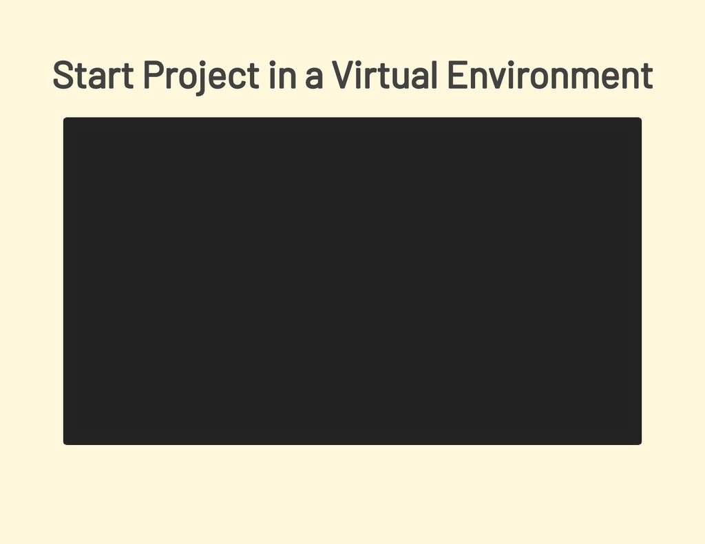 Start Project in a Virtual Environment