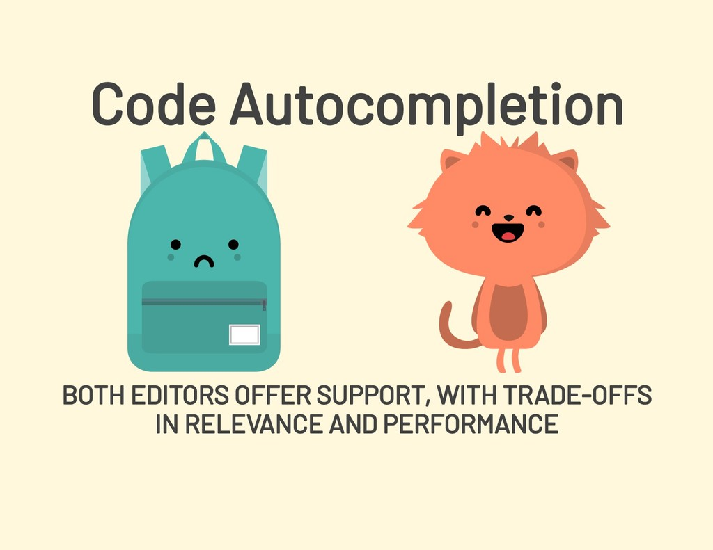 Code Autocompletion BOTH EDITORS OFFER SUPPORT,...