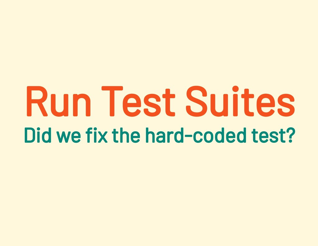 Run Test Suites Did we x the hard-coded test?