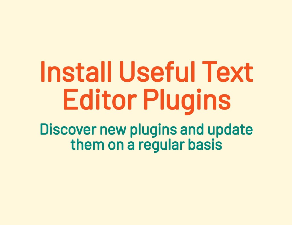Install Useful Text Editor Plugins Discover new...