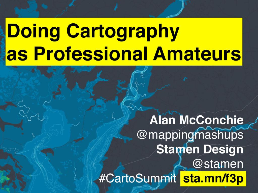 Doing Cartography as Professional Amateurs Alan...