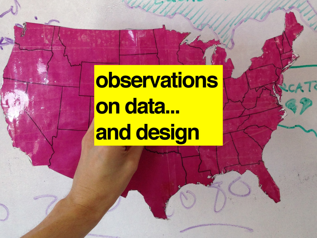 observations on data... and design