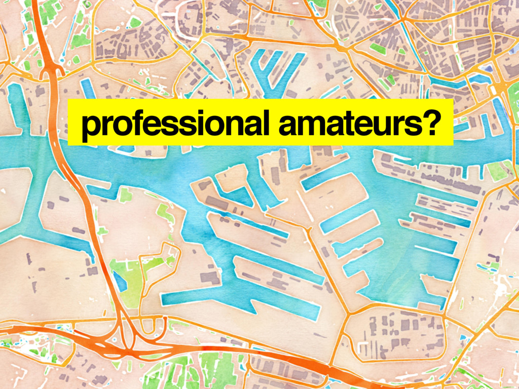 professional amateurs?