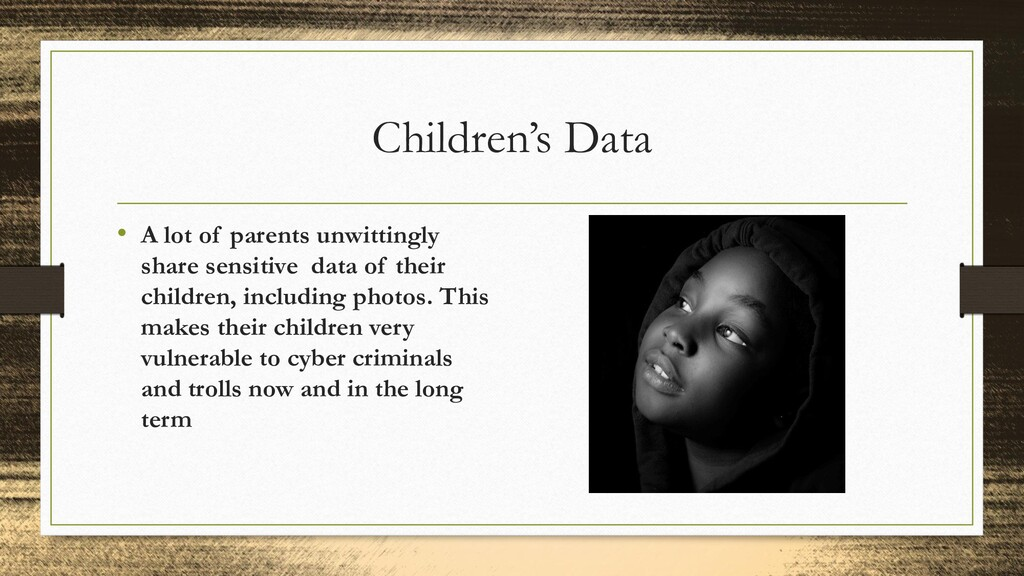 Children's Data • A lot of parents unwittingly ...