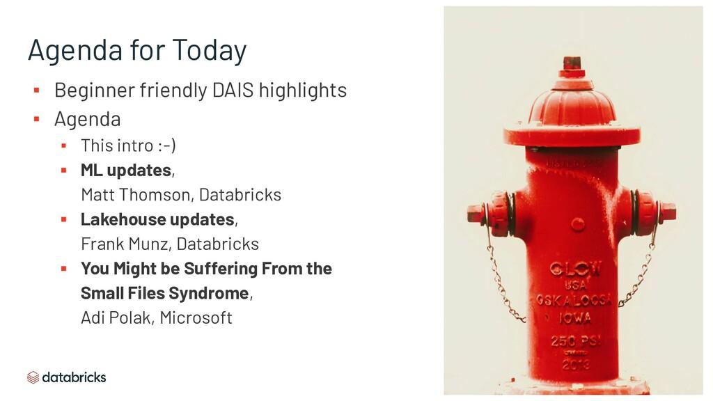 Agenda for Today ▪ Beginner friendly DAIS highl...