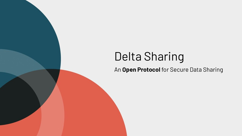Delta Sharing An Open Protocol for Secure Data ...